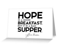 hope: good breakfast, bad supper - francis bacon Greeting Card
