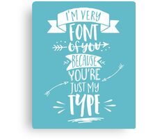 Very font of you Canvas Print