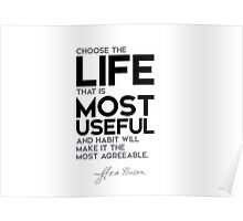 choose the life that is most useful - francis bacon Poster