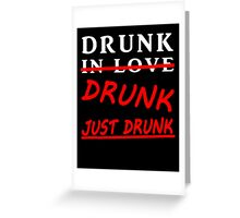drunk in love blk/wht Greeting Card