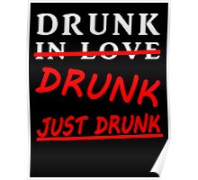 drunk in love blk/wht Poster