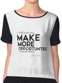 make more opportunities - francis bacon Chiffon Top
