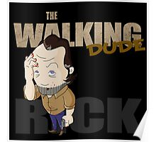 The Walking Dude - Rick Edition Poster