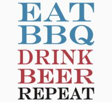 eat bbq drink beer repeat by Glamfoxx