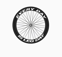 Every Day is Leg Day Unisex T-Shirt