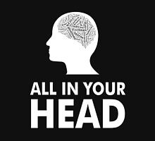 All in your head Classic T-Shirt