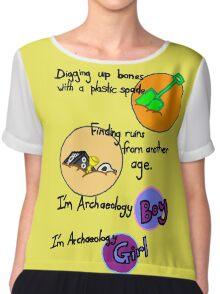 Archaeology Boy, Archaeology Girl Chiffon Top