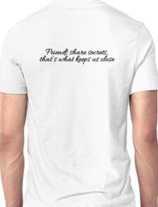 Friends & secrets Unisex T-Shirt