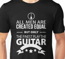 Guitar - All Men Are Greated Equal Unisex T-Shirt