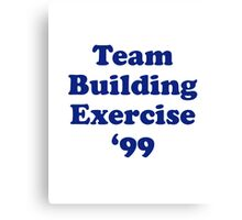 Team Building Exercise '99 T-Shirt Canvas Print