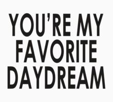 You're my favorite daydream by shirtshirtshirt