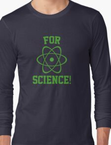 For Science! Long Sleeve T-Shirt
