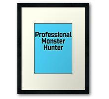 Professional Monster Hunter Framed Print