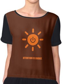 Attention is Energy - Business Quotes Chiffon Top