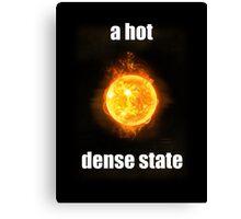 Big Bang Theory - A hot dense state Canvas Print