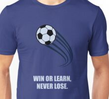 Win or learn never lose - Business Quote Unisex T-Shirt