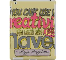 You can't use up creativity... iPad Case/Skin