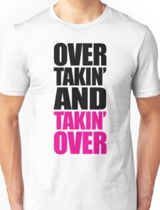 Over Takin' Funny Quote Unisex T-Shirt