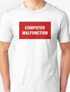 2001 SPACE ODYSSEY - HAL 9000 - COMPUTER MALFUNCTION Unisex T-Shirt