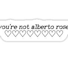 You're not Alberto Rosende Sticker