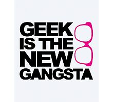 Geek Gangsta Quote Photographic Print