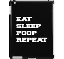 EAT SLEEP POOP REPEAT iPad Case/Skin