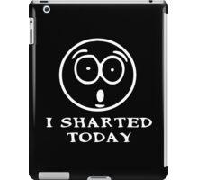 I SHARTED TODAY iPad Case/Skin