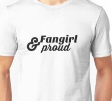 Fangirl and Proud Unisex T-Shirt