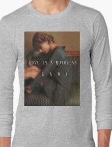Love is a Ruthless Game Long Sleeve T-Shirt