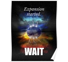Big Bang Theory - Expansion started. Wait... Poster