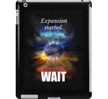 Big Bang Theory - Expansion started. Wait... iPad Case/Skin