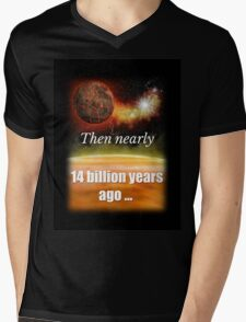 Big Bang Theory - Then nearly fourteen billion years ago expansion started. Wait... Mens V-Neck T-Shirt