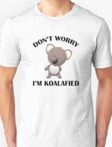 Don't Worry I'm Koalafied Unisex T-Shirt