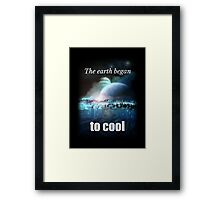 The earth began to cool Framed Print