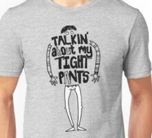 Tight Pants - black Unisex T-Shirt