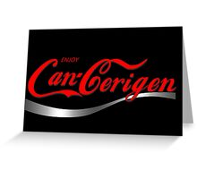 Enjoy Can-Cerigen - black Greeting Card
