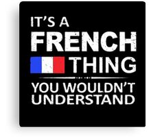 French thing Canvas Print