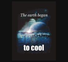 Big Bang Theory - The earth began to cool Kids Tee
