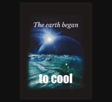 Big Bang Theory - The earth began to cool One Piece - Short Sleeve