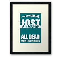 lost ( the spoilerator)   Framed Print