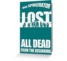 lost ( the spoilerator)   Greeting Card