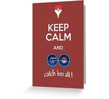 GO catch 'em all! Greeting Card
