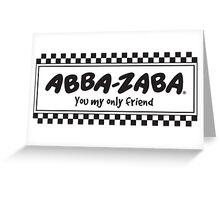 Abba-Zabba Greeting Card