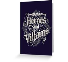 Heroes and Villains Greeting Card