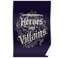 Heroes and Villains Poster