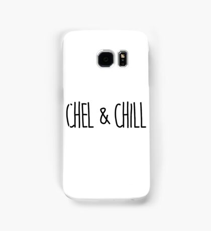 Chel and Chill Samsung Galaxy Case/Skin