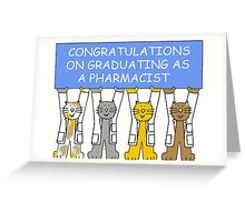 Congratualtions on graduating as a pharmacist. Greeting Card