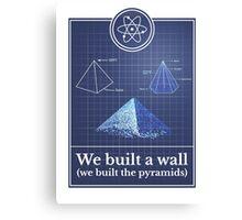Big Bang Theory - We built the pyramids Canvas Print