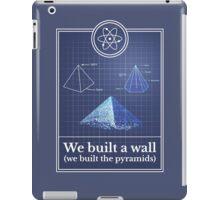 Big Bang Theory - We built the pyramids iPad Case/Skin