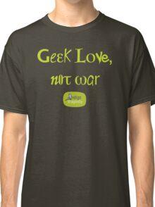 Geek love, not war Classic T-Shirt